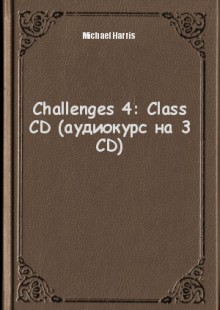 Обложка книги  - Challenges 4: Class CD (аудиокурс на 3 CD)