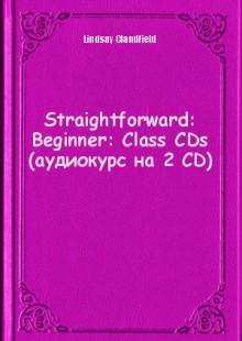 Обложка книги  - Straightforward: Beginner: Class CDs (аудиокурс на 2 CD)
