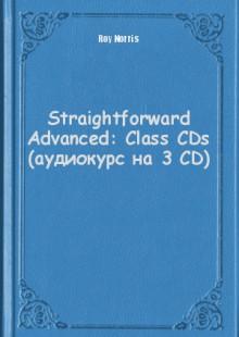 Обложка книги  - Straightforward Advanced: Class CDs (аудиокурс на 3 CD)