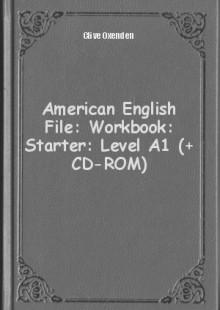 Обложка книги  - American English File: Workbook: Starter: Level А1 (+ CD-ROM)